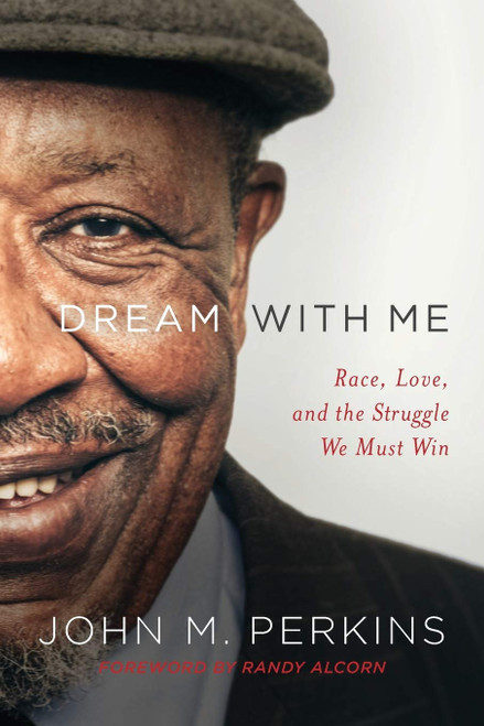 Dream with Me Race, Love, and the Struggle We Must Win [Paperback]