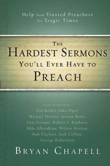 The Hardest Sermons You'll Ever Have to Preach Help from Trusted Preachers for Tragic Times [Paperback]