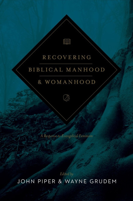 Recovering Biblical Manhood and Womanhood A Response to Evangelical Feminism [Paperback]