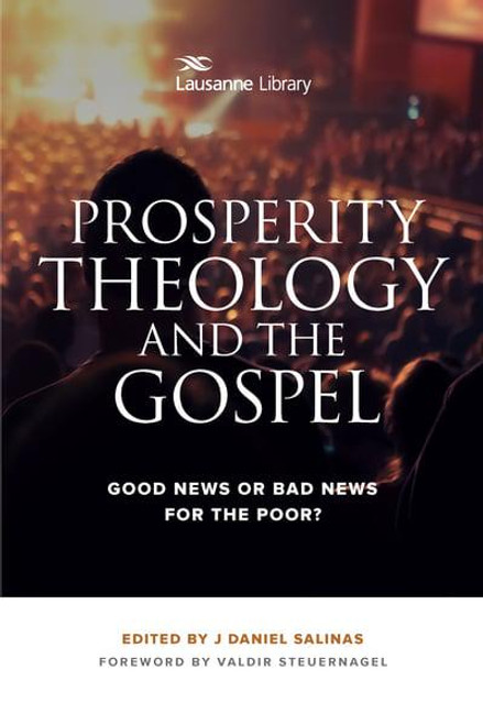 Prosperity Theology and the Gospel Good News or Bad News for the Poor? [Paperback]