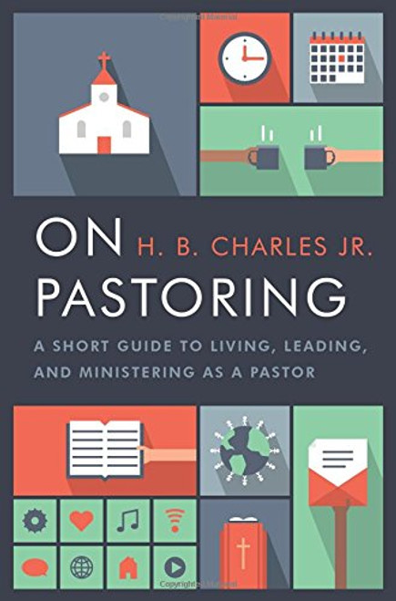 On Pastoring A Short Guide to Living, Leading, and Ministering as a Pastor [Paperback]