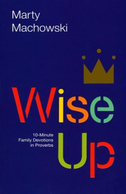 Wise Up 10-Minute Family Devotions in Proverbs [Paperback]