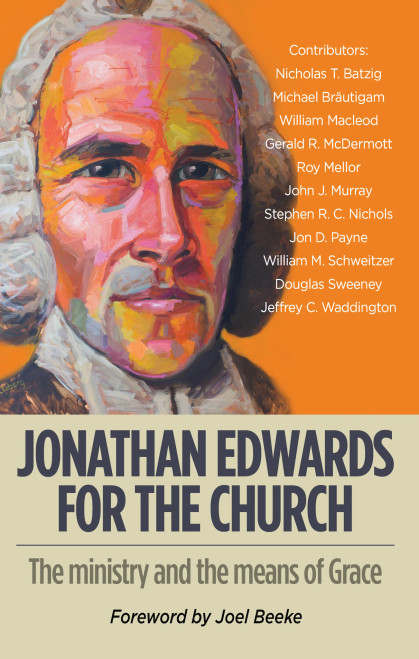 Jonathan Edwards for the Church [Paperback]
