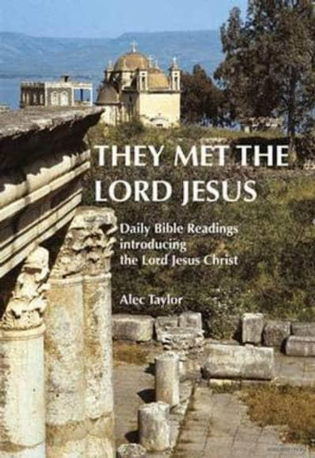 They Met the Lord Jesus Daily Bible Readings Introducing the Lord Jesus [Paperback]