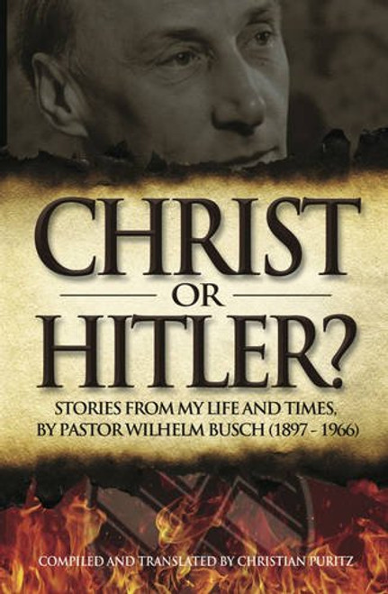 Christ or Hitler? Stories from My Life and Times [Paperback]