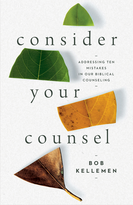 Consider Your Counsel Addressing Ten Mistakes in Our Biblical Counselling [Paperback]