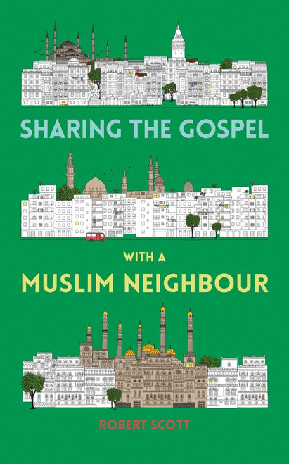 Sharing the Gospel with a Muslim Neighbour [eBook]