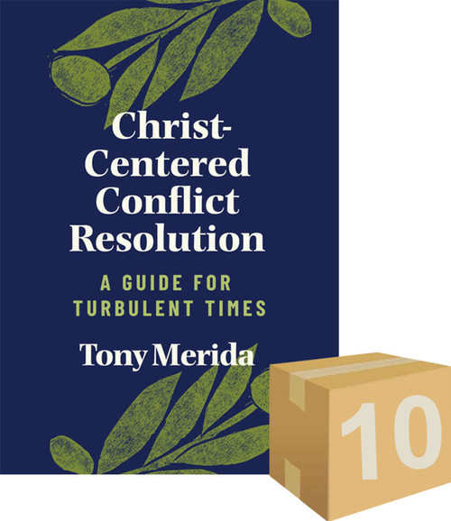 Christ-Centered Conflict Resolution: A Guide for Turbulent Times (10 Pack) [Pack]