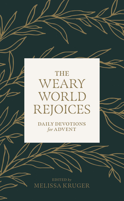 The Weary World Rejoices Daily Devotions for Advent [Paperback]