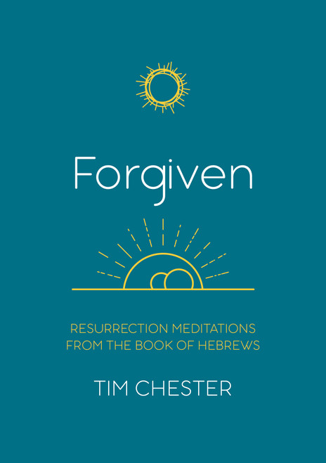 Forgiven Resurrection Meditations from the Book of Hebrews [Paperback]