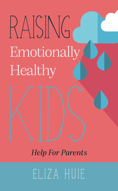 Raising Emotionally Healthy Kids Help for Parents [Paperback]