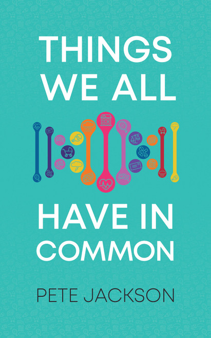 Things We All Have in Common [Paperback]