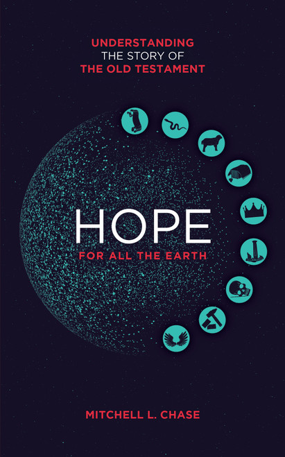 Hope for All the Earth Understanding the Story of the Old Testament [Paperback]