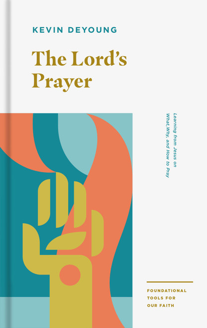 The Lord's Prayer Learning from Jesus on What, Why, and How to Pray [Paperback]