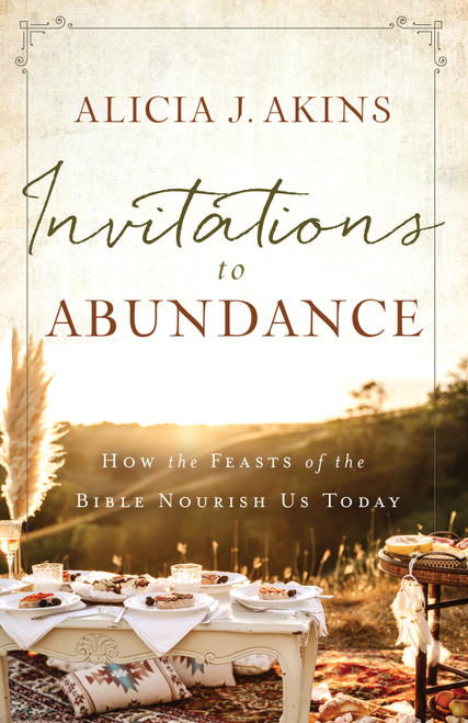 Invitations to Abundance How the Feasts of the Bible Nourish Us Today [Paperback]