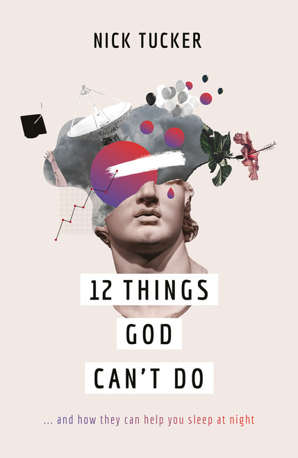 12 Things God Can't Do ...and How They Can Help You Sleep at Night [Paperback]
