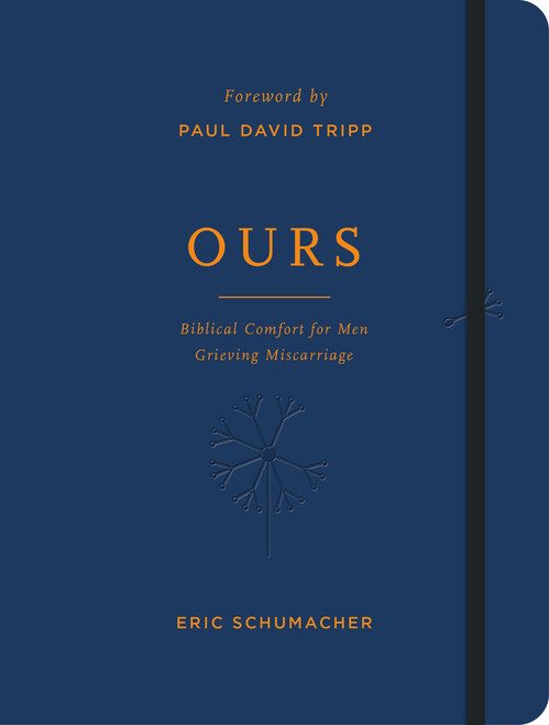Ours Biblical Comfort for Men Grieving Miscarriage [Paperback]