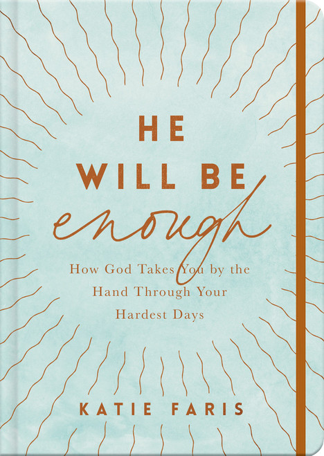 He Will Be Enough How God Takes You by the Hand Through Your Hardest Days [Hardback]