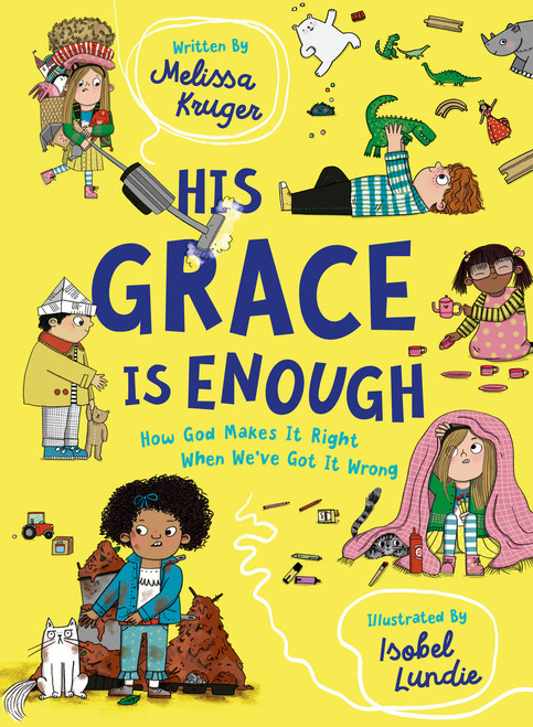His Grace Is Enough How God Makes It Right When We've Got It Wrong [Hardback]