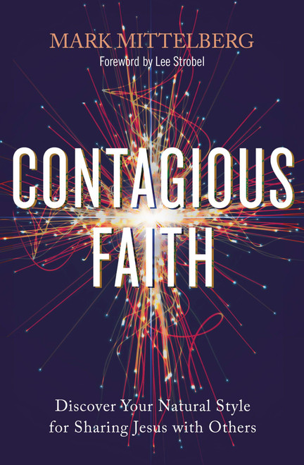 Contagious Faith Discover Your Natural Style for Sharing Jesus with Others  [Paperback]