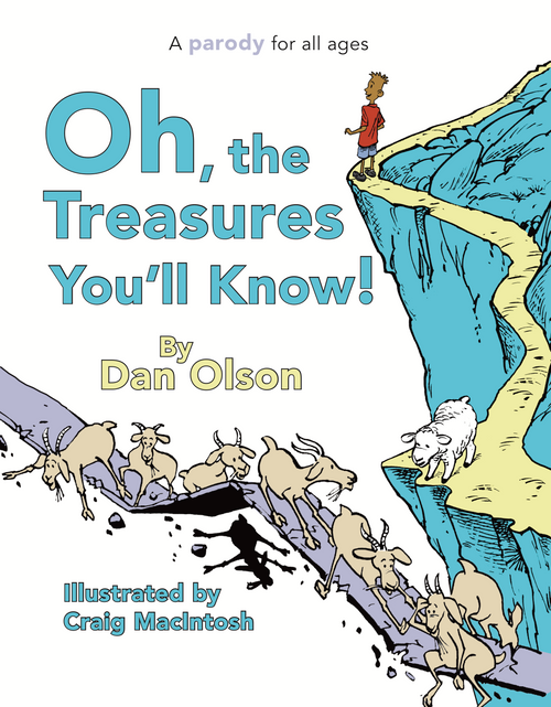 Oh The Treasures You'll Know! A parody for all ages [Hardback]