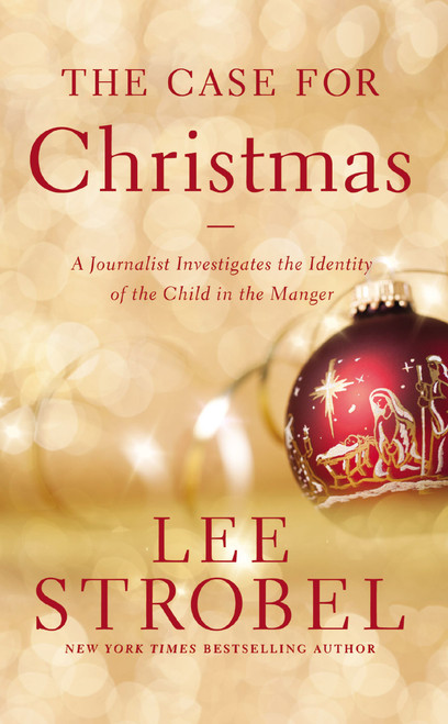 The Case for Christmas A Journalist Investigates the Identity of the Child in the Manger [Paperback]