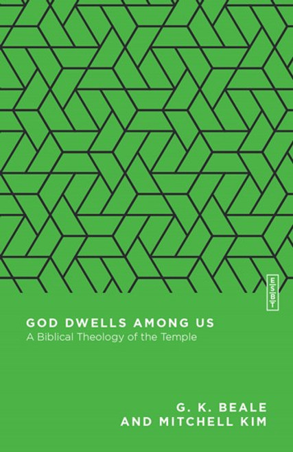 God Dwells Among Us A Biblical Theology of the Temple [Paperback]