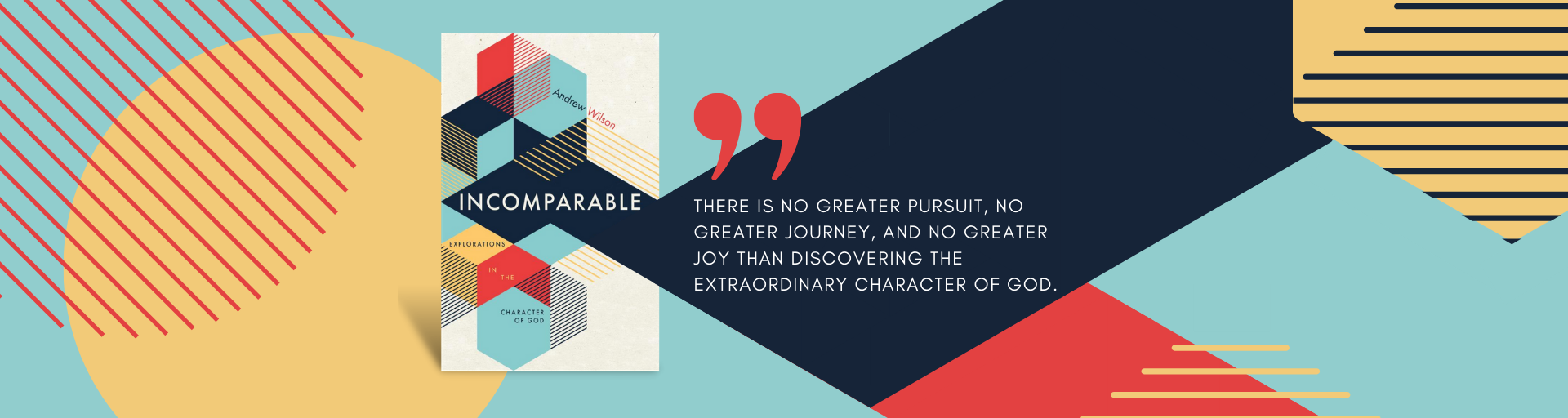 Incomparable - Explorations in the Character of God