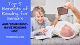 Top 5 Benefits of Reading and Your Must-Have Senior Reading List