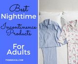 Best Nighttime Incontinence Products for Adults