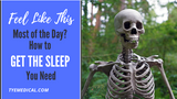 Feel Like the Walking Dead? Get Better Sleep with These 7 Tips