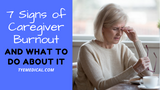 7 Signs of Caregiver Burnout (and How to Prevent It)