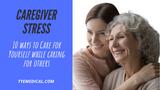 10 Ways to Manage Caregiver Stress