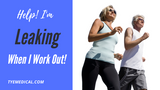 Exercising with Stress Incontinence: How to Beat the Leaks!