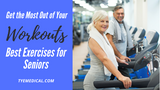 Exercise for Seniors: Best Workouts for Older Adults