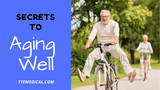 10 Tips for Aging Well from the Inside Out
