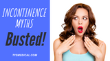 Which Incontinence Myth Have You Believed? Get the Facts!