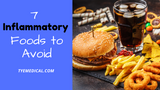 7 Inflammatory Foods to Avoid for Better Health