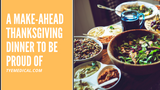Best Make-Ahead Thanksgiving Tips for a Low Stress Holiday