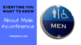 Everything You Want to Know About Male Incontinence