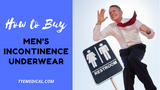 Men's Incontinence Underwear: Everything You Need to Know to Get It Right