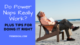 Do Power Naps Really Work? Plus Tips for Doing It Right