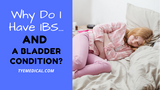 What Causes IBS and the Surprising Bowel-Bladder Connection
