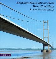 English Organ Music from Hull City Hall