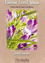 Jones, Joyce: Fairest Lord Jesus Four Hymn Settings for Organ