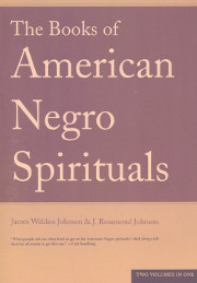 The Books of American Negro Spirituals by James Weldon Johnson & J. Rosamond Johnson