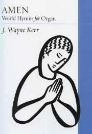 Kerr: Amen World Hymns for Organ