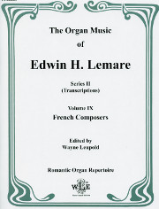 Lemare, Edwin H.: French Composers (transcribed) Series II, Vol. IX
