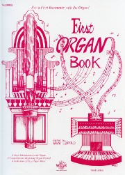 Wayne Leupold (ed.): First Organ Book