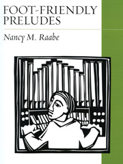 Nancy M. Raabe, Foot-Friendly Preludes